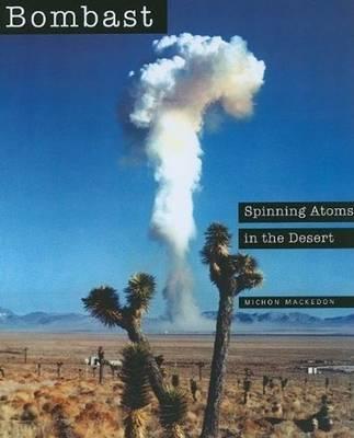 Bombast: Spinning Atoms in the Desert (Hardback)