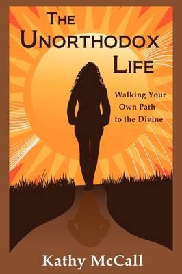 The Unorthodox Life (Paperback)