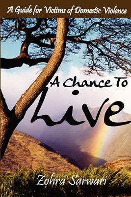 A Chance to Live: A Guide for Victims of Domestic Violence (Paperback)