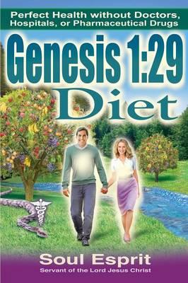 Genesis 1: 29 Diet (Paperback)