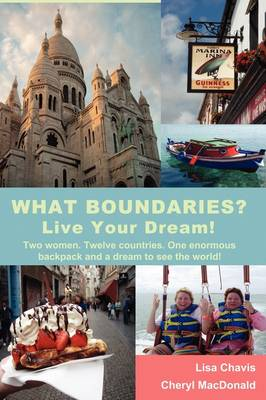 What Boundaries? Live Your Dream! (Paperback)