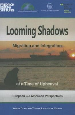 Looming Shadows: Migration and Integration at a Time of Upheaval (Paperback)