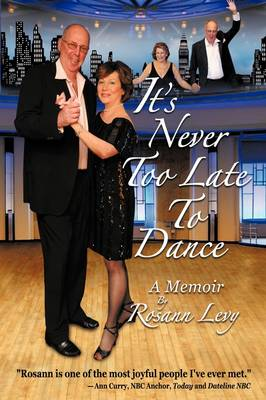 It's Never Too Late To Dance: A Memoir (Paperback)