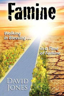 Famine, Walking in Blessing in a Time of Famine (Paperback)
