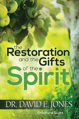 The Restoration and the Gifts of the Spirit (Paperback)
