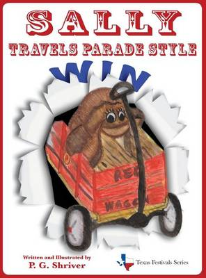 Sally Travels Parade Style: A travel book for ages 3-8 - Texas Festivals 2 (Hardback)