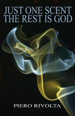 Just One Scent The Rest is God (Paperback)