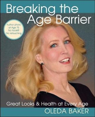 Breaking the Age Barrier: Great Looks and Health at Every Age (Paperback)