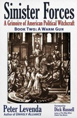Sinister Forces--A Warm Gun: A Grimoire of American Political Witchcraft (Paperback)
