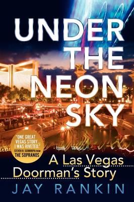 Under the Neon Sky...a Las Vegas Doorman's Story (Hardback)