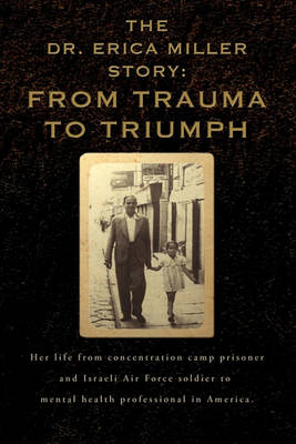 The Erica Miller Story: From Trauma to Triumph (Paperback)