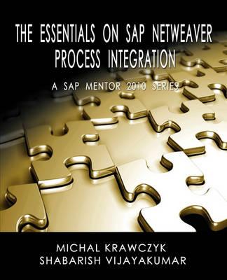 The Essentials on SAP Netweaver Process Integration - A SAP Mentor 2010 Series (Paperback)