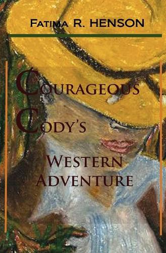 Courageous Cody's Western Adventure (Paperback)