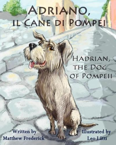 Adriano, il cane di Pompei - Hadrian, the dog of Pompeii (Paperback)