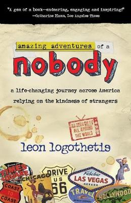 Amazing Adventures Of A Nobody: A Life Changing Journey Across America Relying on the Kindness of Strangers. (Paperback)