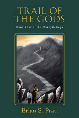 Trail of the Gods: Book Four of The Morcyth Saga (Paperback)