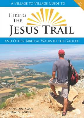 Hiking the Jesus Trail: And Other Biblical Walks in the Galilee (Paperback)
