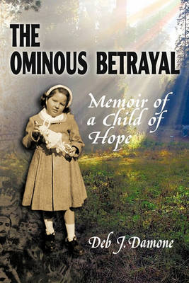 The Ominous Betrayal: Memoir of a Child of Hope (Paperback)