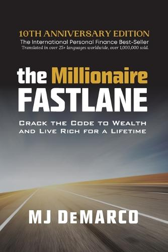 The Millionaire Fastlane: Crack the Code to Wealth and Live Rich for a Lifetime (Paperback)