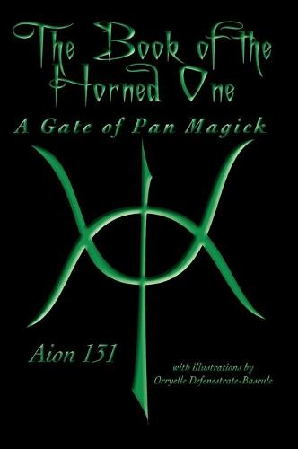 The Book of The Horned One: A Gate of Pan Magick (Hardback)