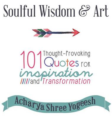 Soulful Wisdom & Art: 101 Thought-Provoking Quotes for Inspiration and Transformation (Hardback)
