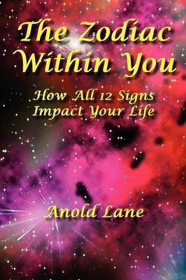 The Zodiac Within You: How All 12 Signs Impact Your Life (Paperback)