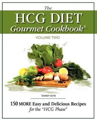 The HCG Diet Gourmet Cookbook Volume Two (Paperback)