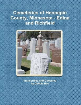 Cemeteries of Hennepin County, Minnesota - Edina and Richfield (Paperback)