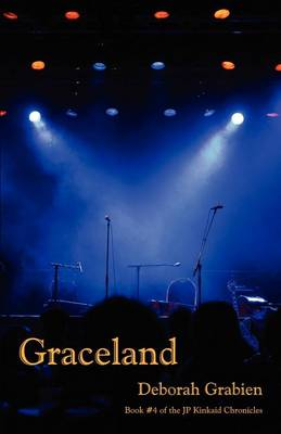 Graceland: Book 4 of the JP Kinkaid Chronicles (Paperback)