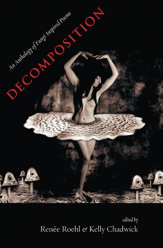 Decomposition: An Anthology of Fungi-Inspired Poems (Paperback)