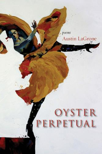 Oyster Perpetual: Poems (Paperback)