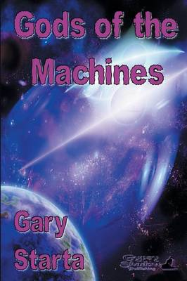 Gods of the Machines (Paperback)