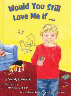 Would You Still Love Me If... (Hardback)