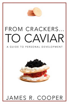 From Crackers...to Caviar: A Guide to Personal Development (Paperback)