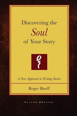 Discovering the Soul of Your Story (2nd Edition) (Paperback)