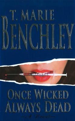 Once Wicked Always Dead: A Novel (Hardback)