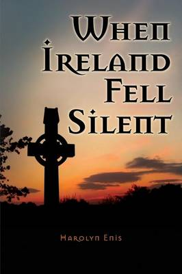 When Ireland Fell Silent: A Story of a Family's Struggle Against Famine and Eviction (Paperback)