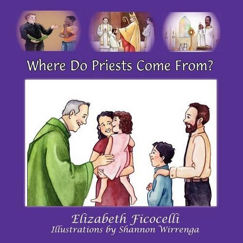 Where Do Priests Come From? (Paperback)