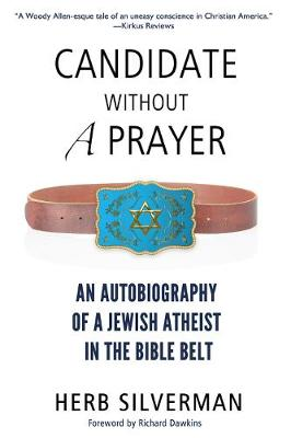 Candidate Without a Prayer: An Autobiography of a Jewish Atheist in the Bible Belt (Paperback)
