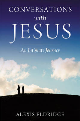 Conversations with Jesus: An Intimate Journey (Paperback)