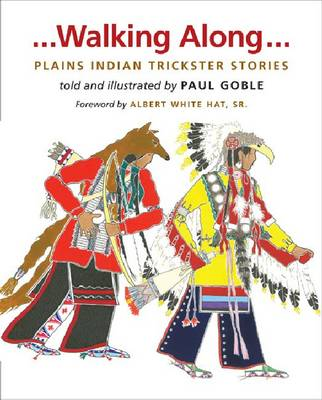 Walking Along: Plains Indian Trickster Stories (Hardback)