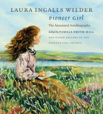 Pioneer Girl: The Annotated Autobiography (Hardback)