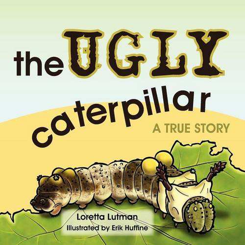 The Ugly Caterpillar: A True Story (Paperback)
