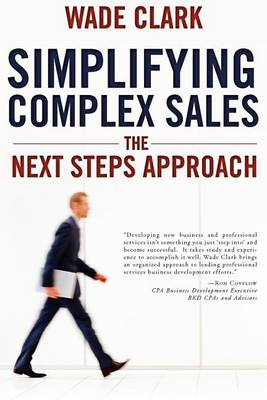 Simplifying Complex Sales: The Next Steps Approach (Paperback)