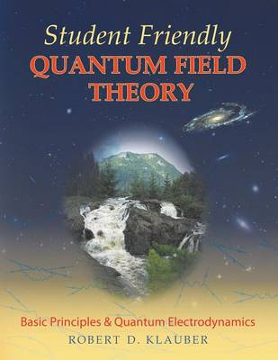 Student Friendly Quantum Field Theory (Paperback)