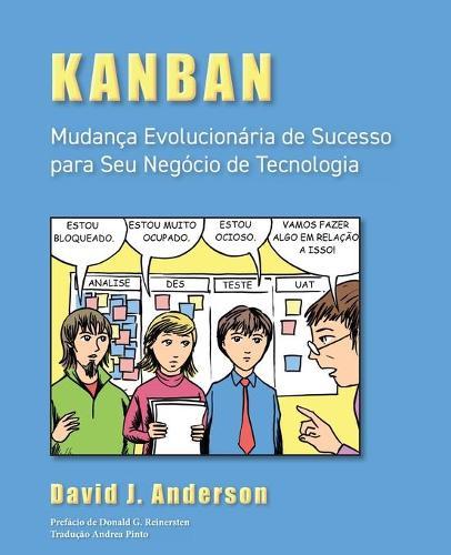 Kanban: Mudanca Evolucionaria De Sucesso Para Seu Negocio De Tecnologia (Paperback)