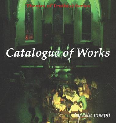 Catalogue of Works, Theatre of Truth(s) Series (Paperback)
