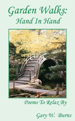 Garden Walks: Hand in Hand - Poems to Relax By (Paperback)