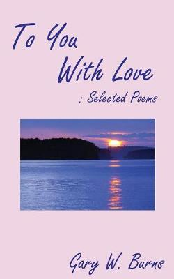 To You With Love: Selected Poems (Paperback)