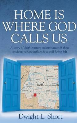 Home Is Where God Calls Us (Hardback)